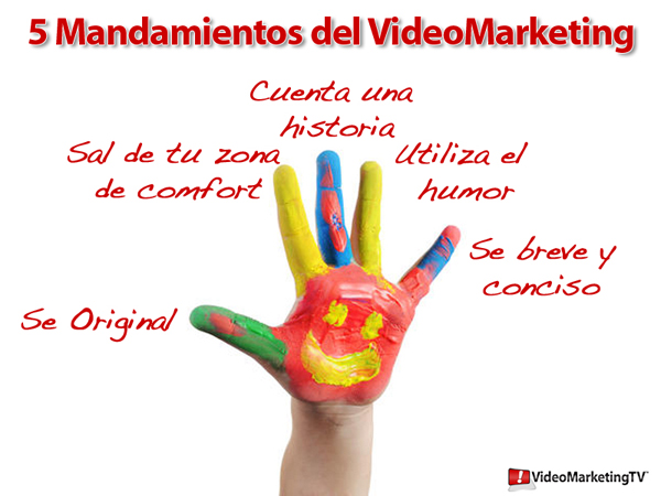 Los 5 Mandamientos del VideoMarketing